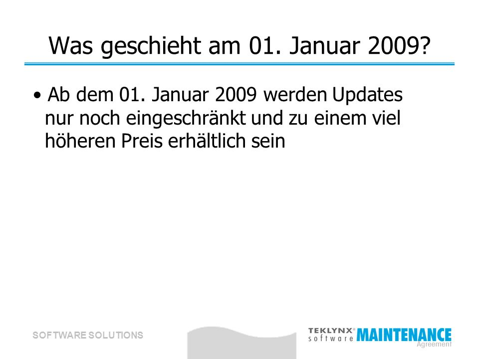 SOFTWARE SOLUTIONS Was geschieht am 01. Januar 2009.