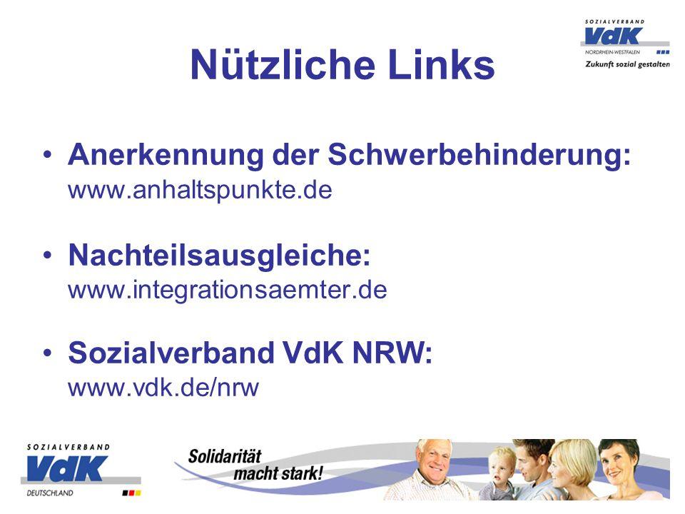Anerkennung der Schwerbehinderung: www.anhaltspunkte.de Nachteilsausgleiche: www.integrationsaemter.de Sozialverband VdK NRW: www.vdk.de/nrw Nützliche
