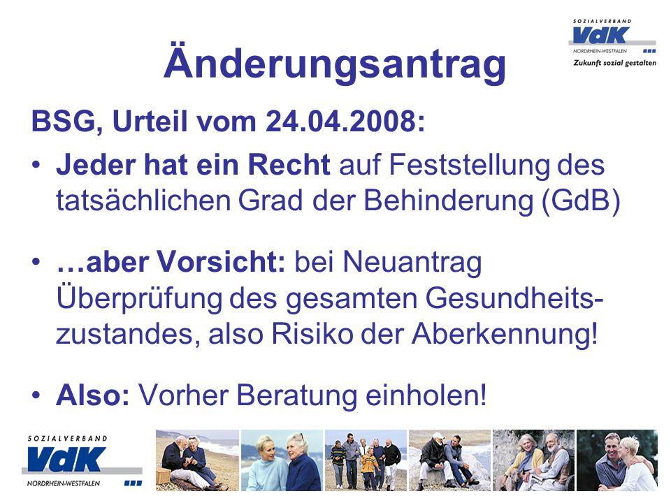 BSG, Urteil vom 24.04.2008: Jeder hat ein Recht auf Feststellung des tatsächlichen Grad der Behinderung (GdB) …aber Vorsicht: bei Neuantrag Überprüfun