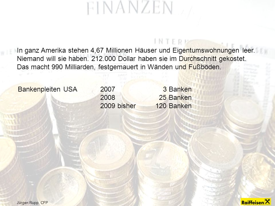 Jürgen Rupp, CFP In ganz Amerika stehen 4,67 Millionen Häuser und Eigentumswohnungen leer.