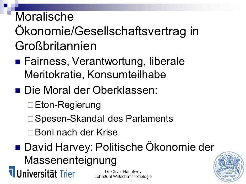 Moralische Ökonomie/Gesellschaftsvertrag in Großbritannien Fairness, Verantwortung, liberale Meritokratie, Konsumteilhabe Die Moral der Oberklassen: E