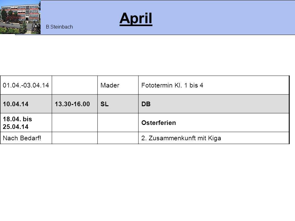 Mai 01.05.14Feiertag 15.05.1413.30-16.00SLDB bis Mitte Mai nach Abspr.SL/BLAufteilung zukünftige 1.Klassen + Ki aus FÖSZ !!.