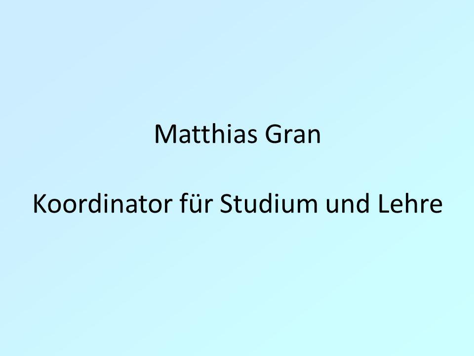 Matthias Gran Koordinator für Studium und Lehre