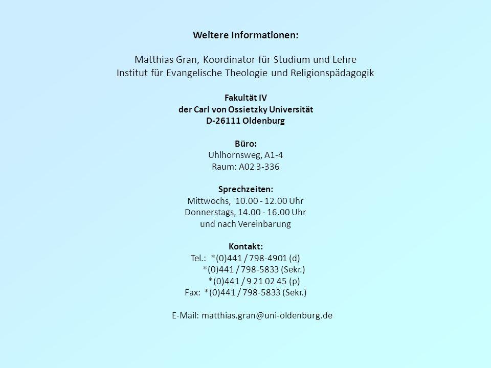 Weitere Informationen: Matthias Gran, Koordinator für Studium und Lehre Institut für Evangelische Theologie und Religionspädagogik Fakultät IV der Car