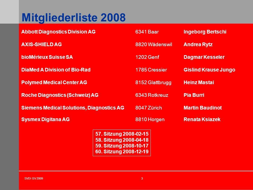 SVDI GV 20093 Mitgliederliste 2008 Abbott Diagnostics Division AG6341 BaarIngeborg Bertschi AXIS-SHIELD AG8820 WädenswilAndrea Rytz bioMérieux Suisse