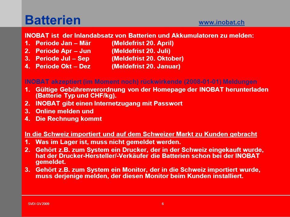 SVDI GV 20096 INOBAT ist der Inlandabsatz von Batterien und Akkumulatoren zu melden: 1.Periode Jan – Mär(Meldefrist 20. April) 2.Periode Apr – Jun(Mel