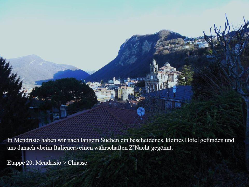 In Mendrisio haben wir nach langem Suchen ein bescheidenes, kleines Hotel gefunden und uns danach «beim Italiener» einen währschaften ZNacht gegönnt.