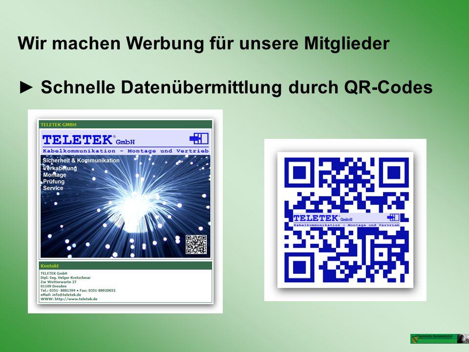 Wir machen Werbung für unsere Mitglieder Schnelle Datenübermittlung durch QR-Codes