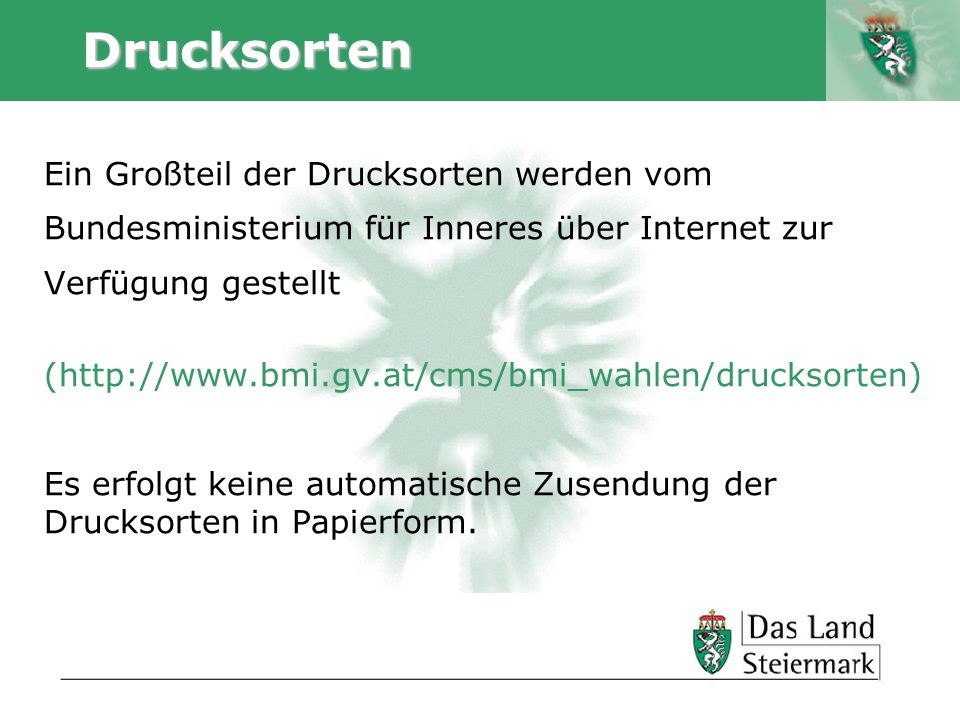 Autor Drucksorten Ein Großteil der Drucksorten werden vom Bundesministerium für Inneres über Internet zur Verfügung gestellt (http://www.bmi.gv.at/cms