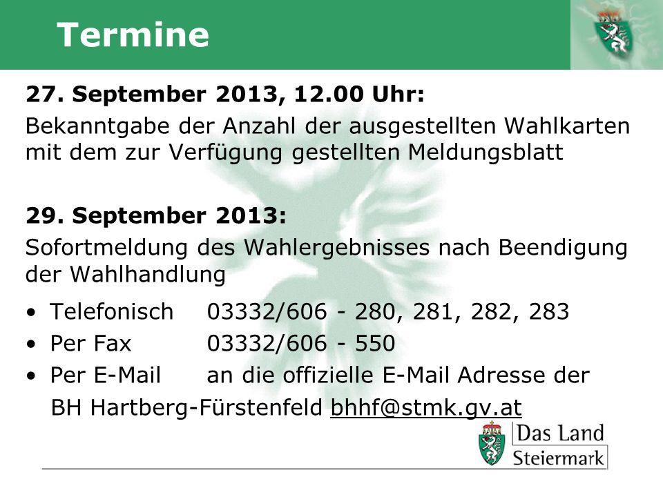 Autor Termine 27. September 2013, 12.00 Uhr: Bekanntgabe der Anzahl der ausgestellten Wahlkarten mit dem zur Verfügung gestellten Meldungsblatt 29. Se