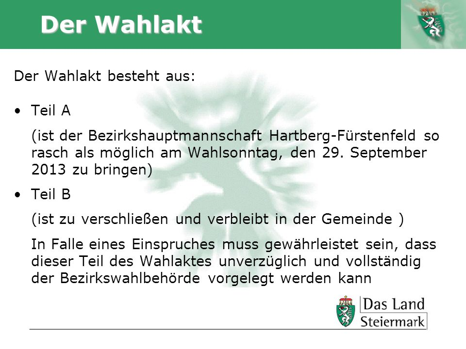 Autor Der Wahlakt Der Wahlakt besteht aus: Teil A (ist der Bezirkshauptmannschaft Hartberg-Fürstenfeld so rasch als möglich am Wahlsonntag, den 29. Se