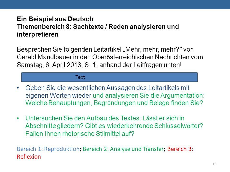 Ein Beispiel aus Deutsch Themenbereich 8: Sachtexte / Reden analysieren und interpretieren Besprechen Sie folgenden Leitartikel Mehr, mehr, mehr.