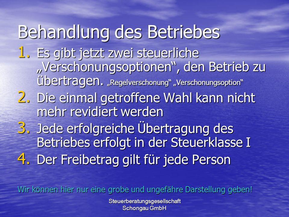 Steuerberatungsgesellschaft Schongau GmbH Verschonungsoption (1) große Regelung 1.