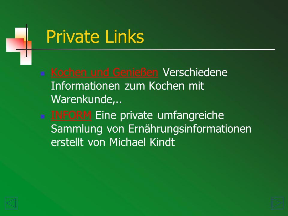 Private Links Kochen und Genießen Verschiedene Informationen zum Kochen mit Warenkunde,..