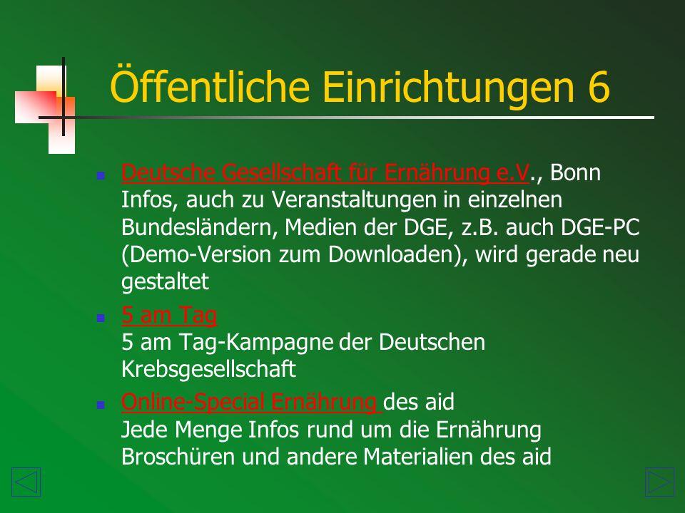 Deutsche Gesellschaft für Ernährung e.V., Bonn Infos, auch zu Veranstaltungen in einzelnen Bundesländern, Medien der DGE, z.B.