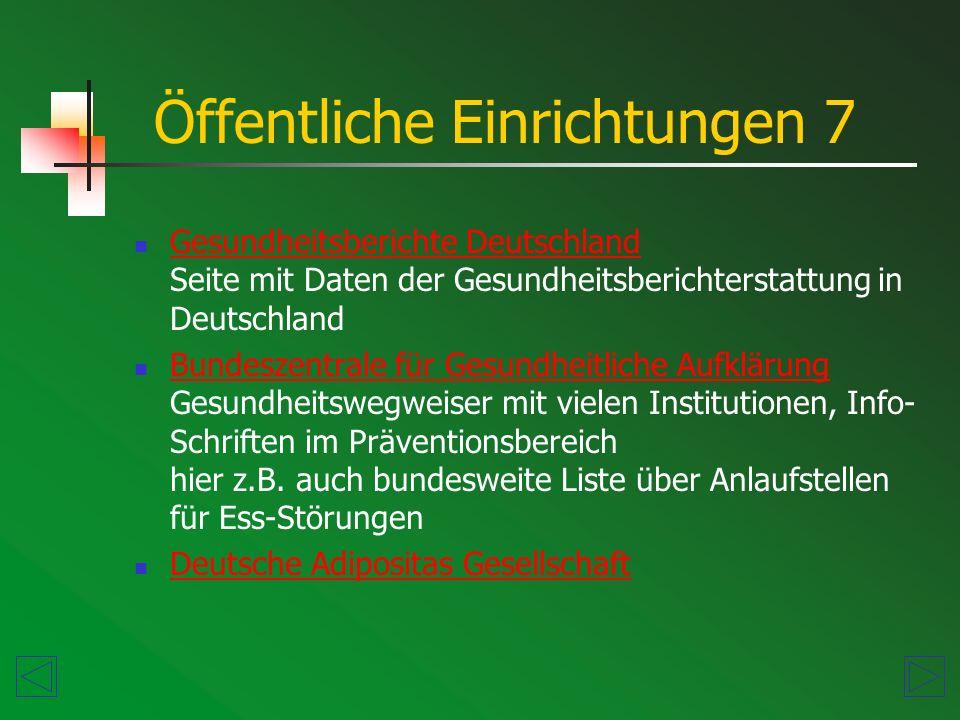 Gesundheitsberichte Deutschland Seite mit Daten der Gesundheitsberichterstattung in Deutschland Gesundheitsberichte Deutschland Bundeszentrale für Gesundheitliche Aufklärung Gesundheitswegweiser mit vielen Institutionen, Info- Schriften im Präventionsbereich hier z.B.
