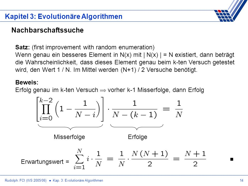 Rudolph: FCI (WS 2005/06) Kap. 3: Evolutionäre Algorithmen14 Kapitel 3: Evolutionäre Algorithmen Nachbarschaftssuche Satz: (first improvement with ran