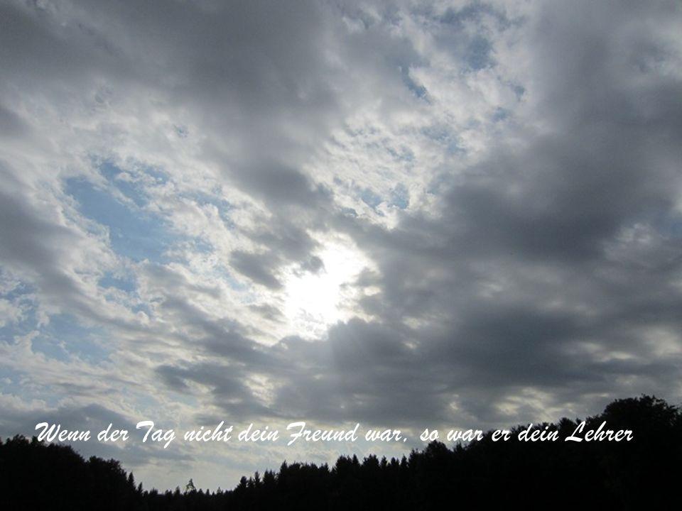 Das Leben auf Erden ist eine Prüfung für die Ab- schlussfeier im Himmel