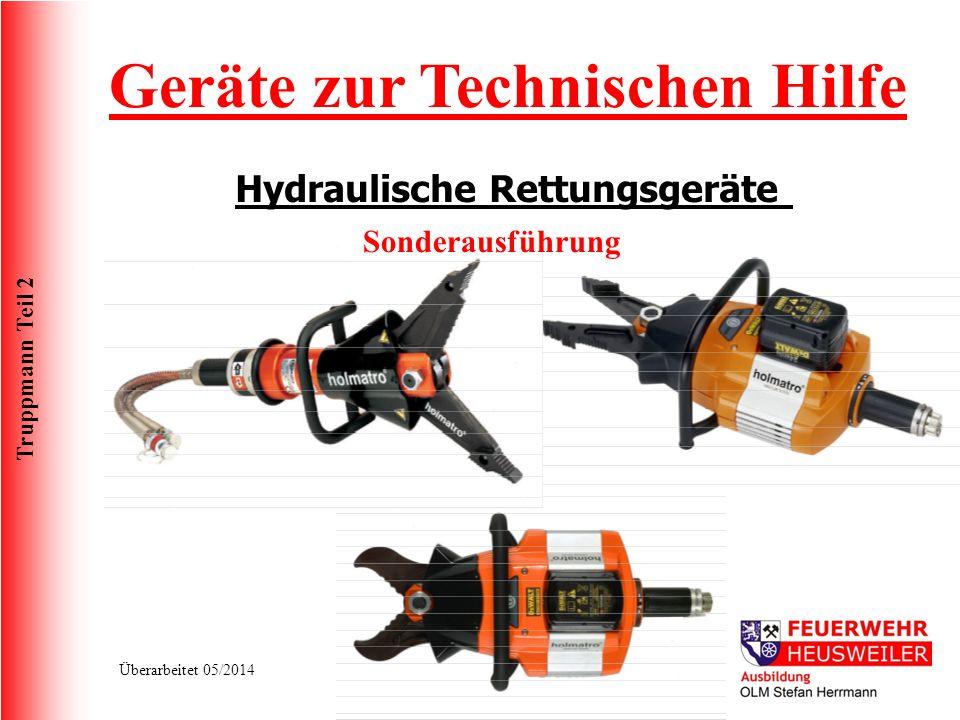 Truppmann Teil 2 Überarbeitet 05/2014 Geräte zur Technischen Hilfe Hydraulische Rettungsgeräte Sonderausführung