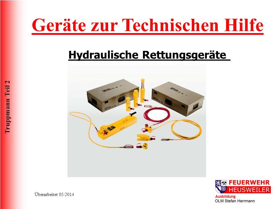 Truppmann Teil 2 Überarbeitet 05/2014 Geräte zur Technischen Hilfe Hydraulische Rettungsgeräte