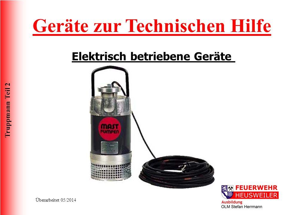 Truppmann Teil 2 Überarbeitet 05/2014 Geräte zur Technischen Hilfe Elektrisch betriebene Geräte