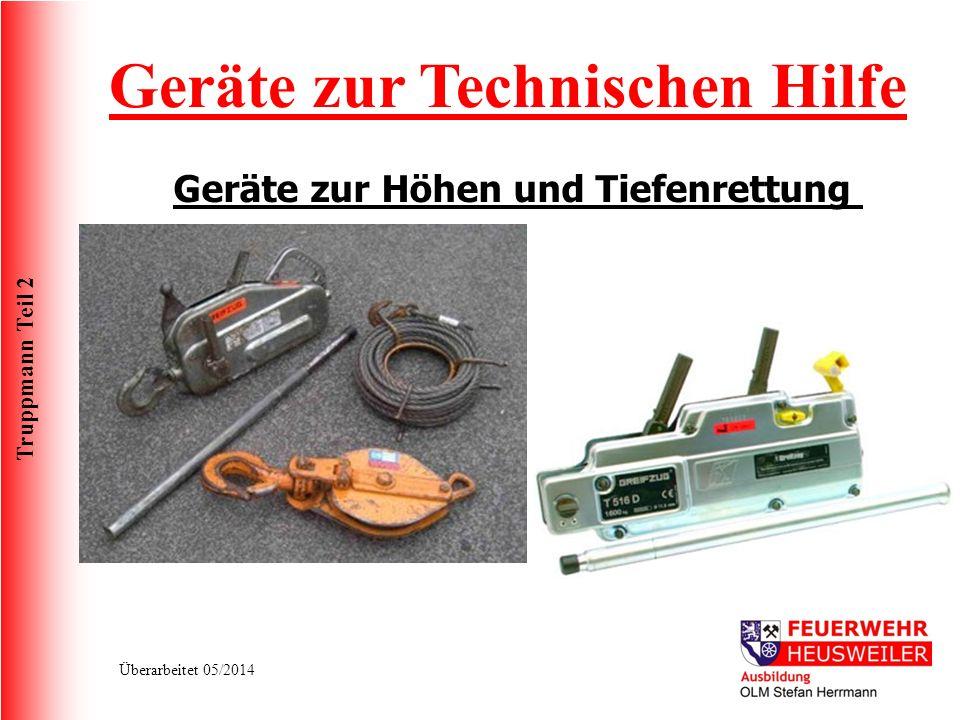 Truppmann Teil 2 Überarbeitet 05/2014 Geräte zur Technischen Hilfe Geräte zur Höhen und Tiefenrettung