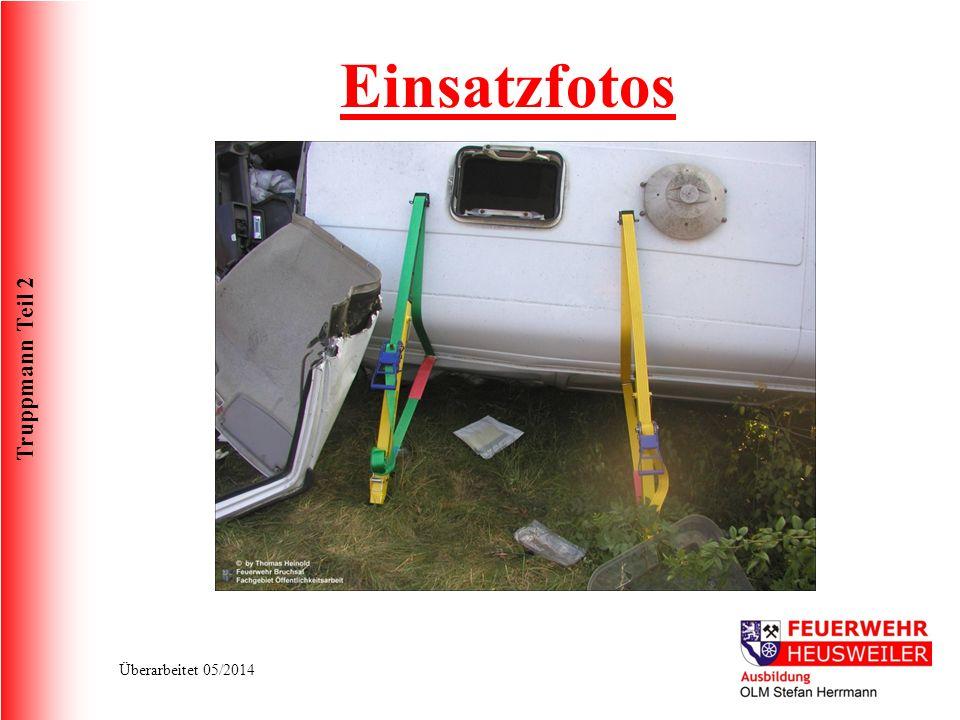 Truppmann Teil 2 Überarbeitet 05/2014 Einsatzfotos