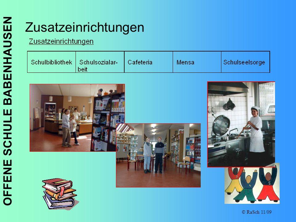 OFFENE SCHULE BABENHAUSEN © RaSch 11/09 Zusatzeinrichtungen