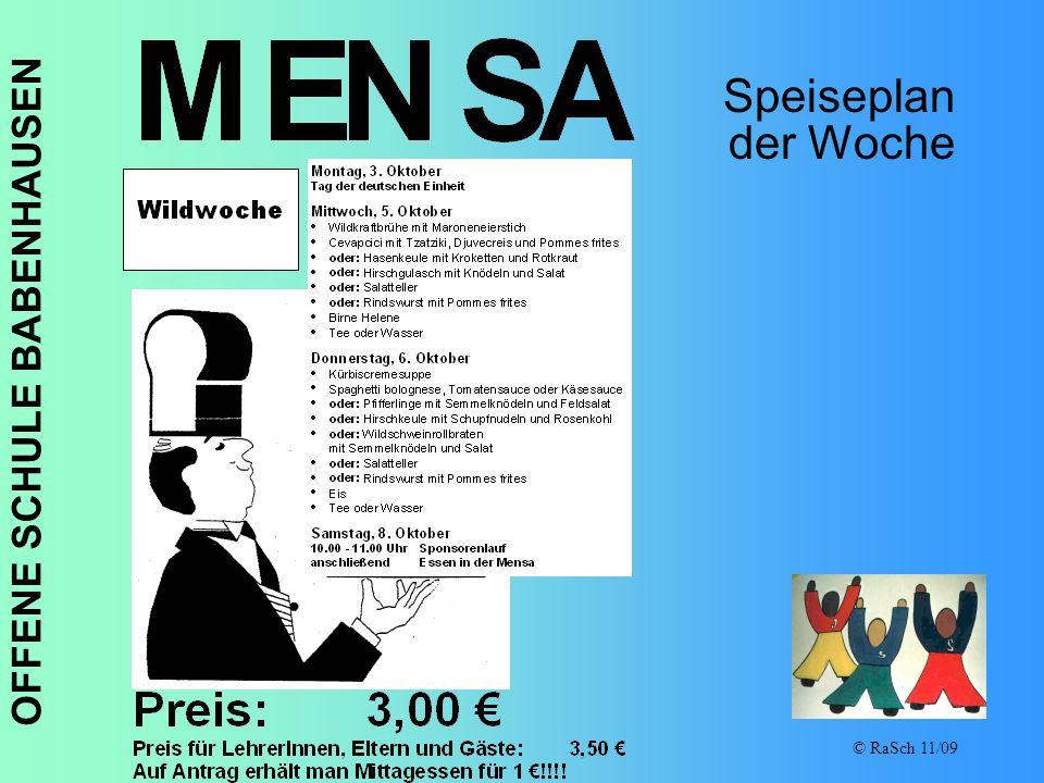 OFFENE SCHULE BABENHAUSEN © RaSch 11/09 Speiseplan der Woche