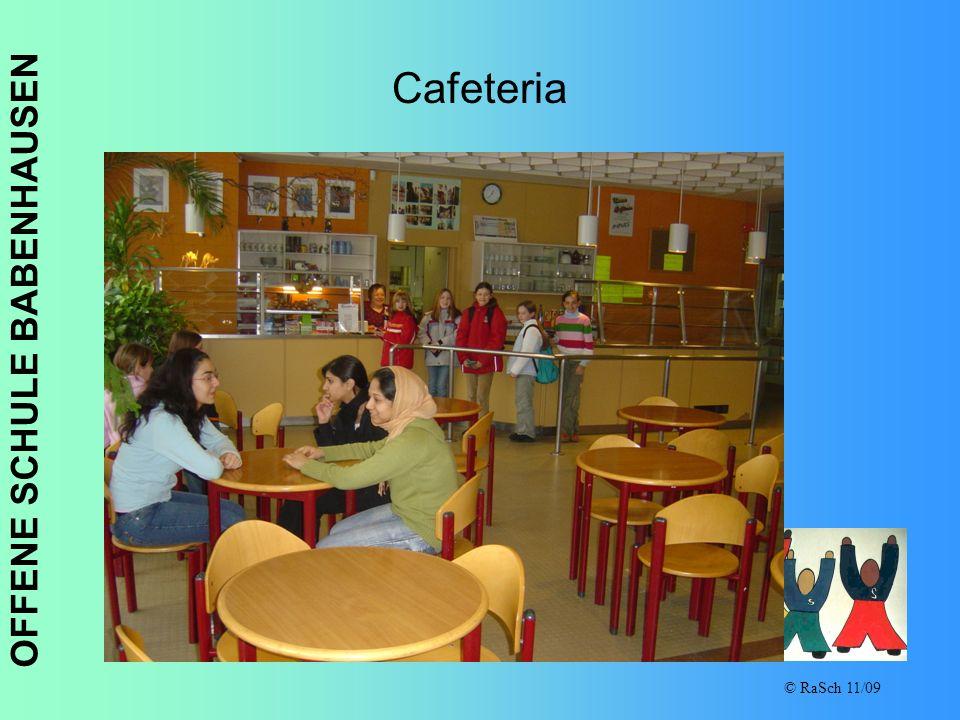 OFFENE SCHULE BABENHAUSEN © RaSch 11/09 Cafeteria