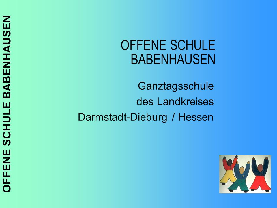 OFFENE SCHULE BABENHAUSEN Ganztagsschule des Landkreises Darmstadt-Dieburg / Hessen