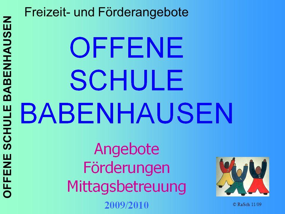 OFFENE SCHULE BABENHAUSEN © RaSch 11/09 Freizeit- und Förderangebote