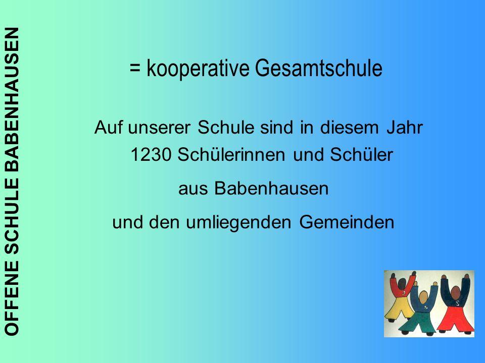 OFFENE SCHULE BABENHAUSEN = kooperative Gesamtschule Auf unserer Schule sind in diesem Jahr 1230 Schülerinnen und Schüler aus Babenhausen und den umli