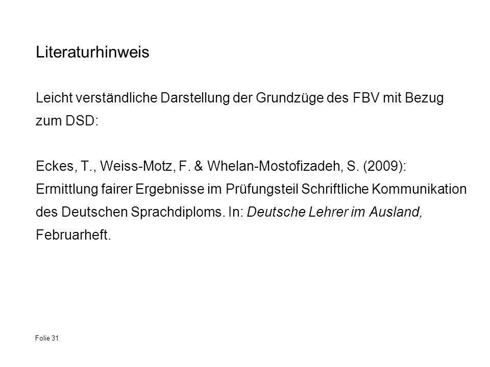 Literaturhinweis Leicht verständliche Darstellung der Grundzüge des FBV mit Bezug zum DSD: Eckes, T., Weiss-Motz, F. & Whelan-Mostofizadeh, S. (2009):