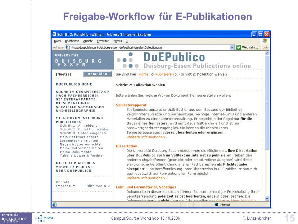 CampusSource Workshop 10.10.2006F. Lützenkirchen 15 Freigabe-Workflow für E-Publikationen