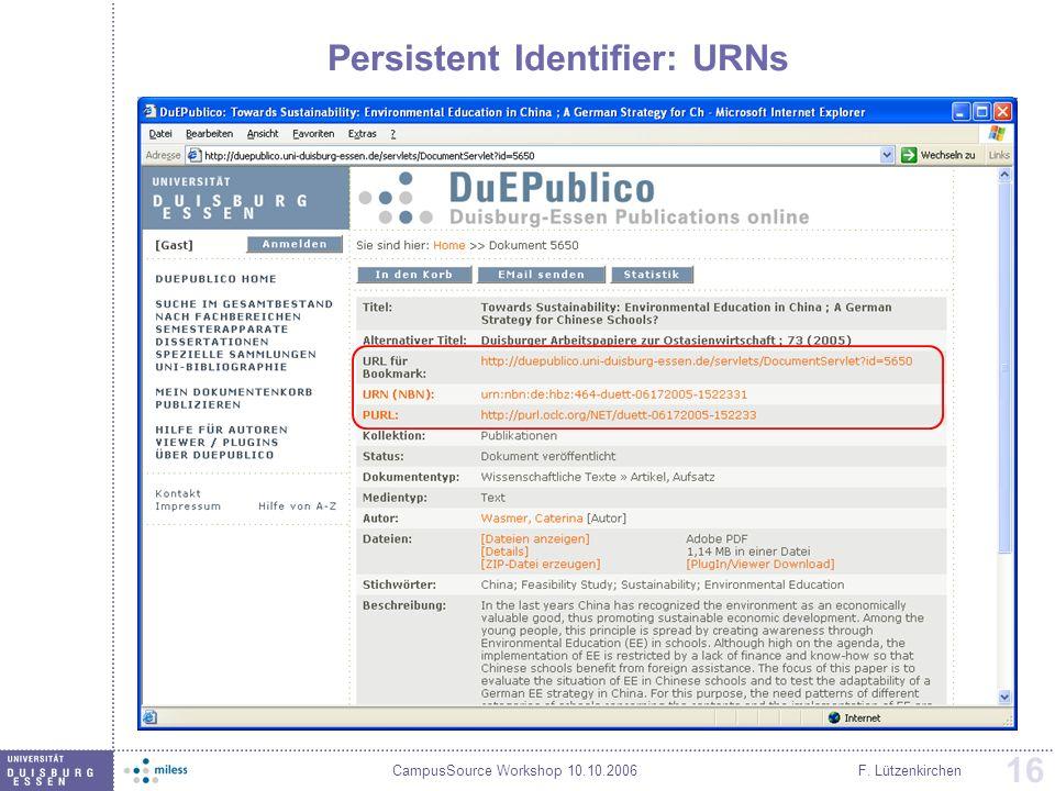 CampusSource Workshop 10.10.2006F. Lützenkirchen 16 Persistent Identifier: URNs