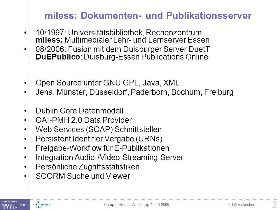CampusSource Workshop 10.10.2006F. Lützenkirchen 2 miless: Dokumenten- und Publikationsserver 10/1997: Universitätsbibliothek, Rechenzentrum miless: M