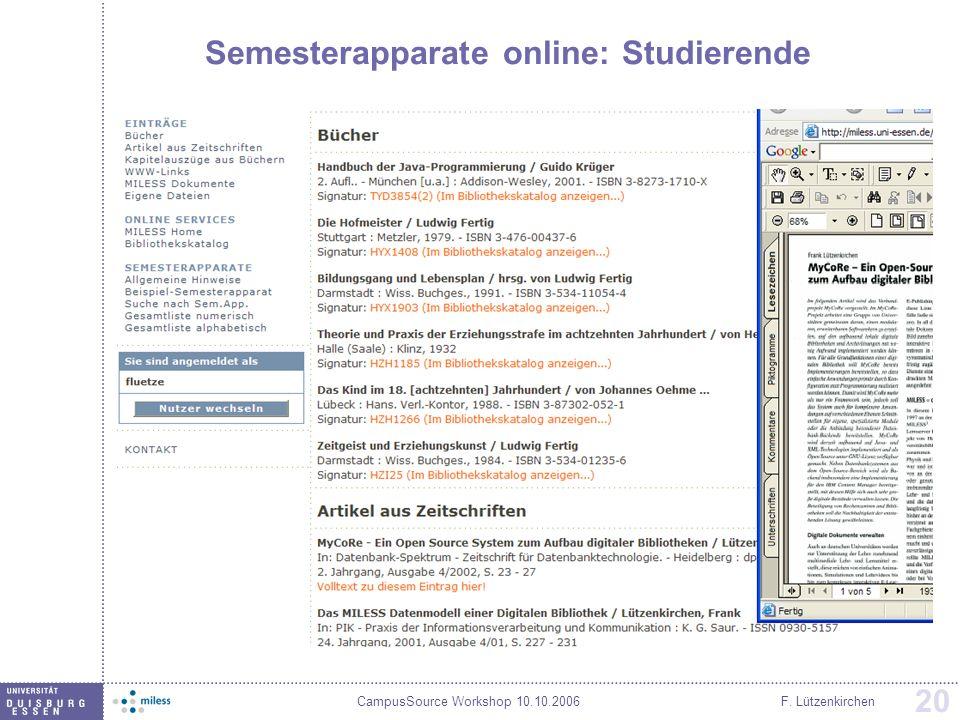 CampusSource Workshop 10.10.2006F. Lützenkirchen 20 Semesterapparate online: Studierende