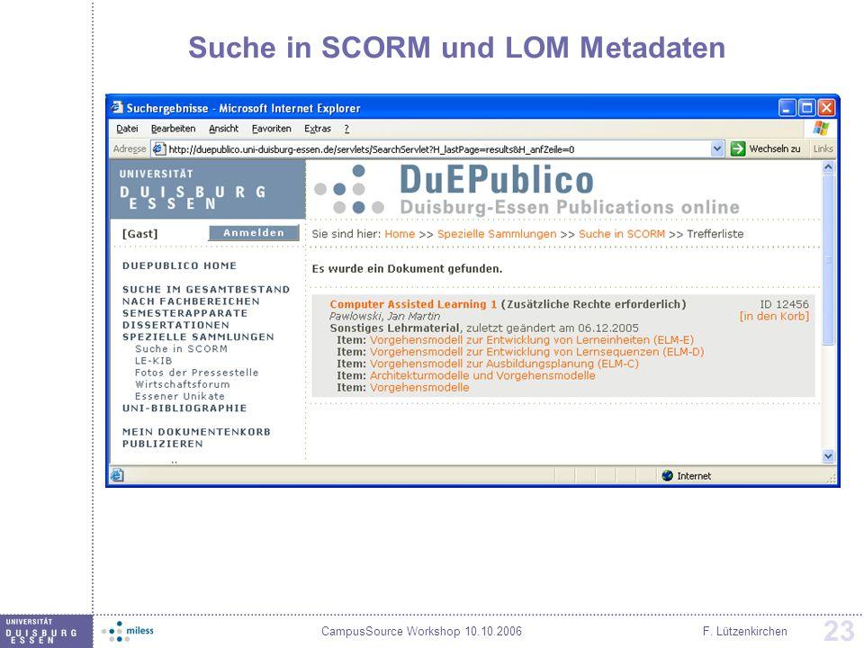 CampusSource Workshop 10.10.2006F. Lützenkirchen 23 Suche in SCORM und LOM Metadaten