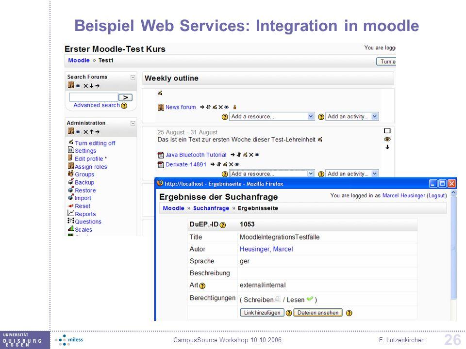 CampusSource Workshop 10.10.2006F. Lützenkirchen 26 Beispiel Web Services: Integration in moodle
