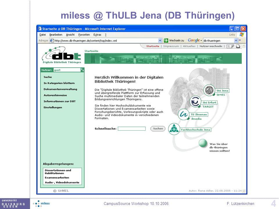 CampusSource Workshop 10.10.2006F. Lützenkirchen 4 miless @ ThULB Jena (DB Thüringen)
