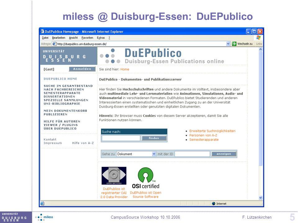 CampusSource Workshop 10.10.2006F. Lützenkirchen 5 miless @ Duisburg-Essen: DuEPublico