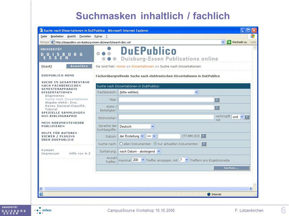 CampusSource Workshop 10.10.2006F. Lützenkirchen 6 Suchmasken inhaltlich / fachlich