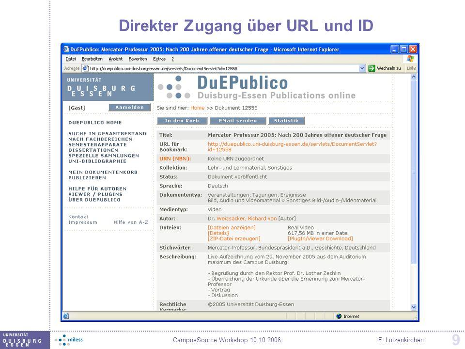 CampusSource Workshop 10.10.2006F. Lützenkirchen 9 Direkter Zugang über URL und ID