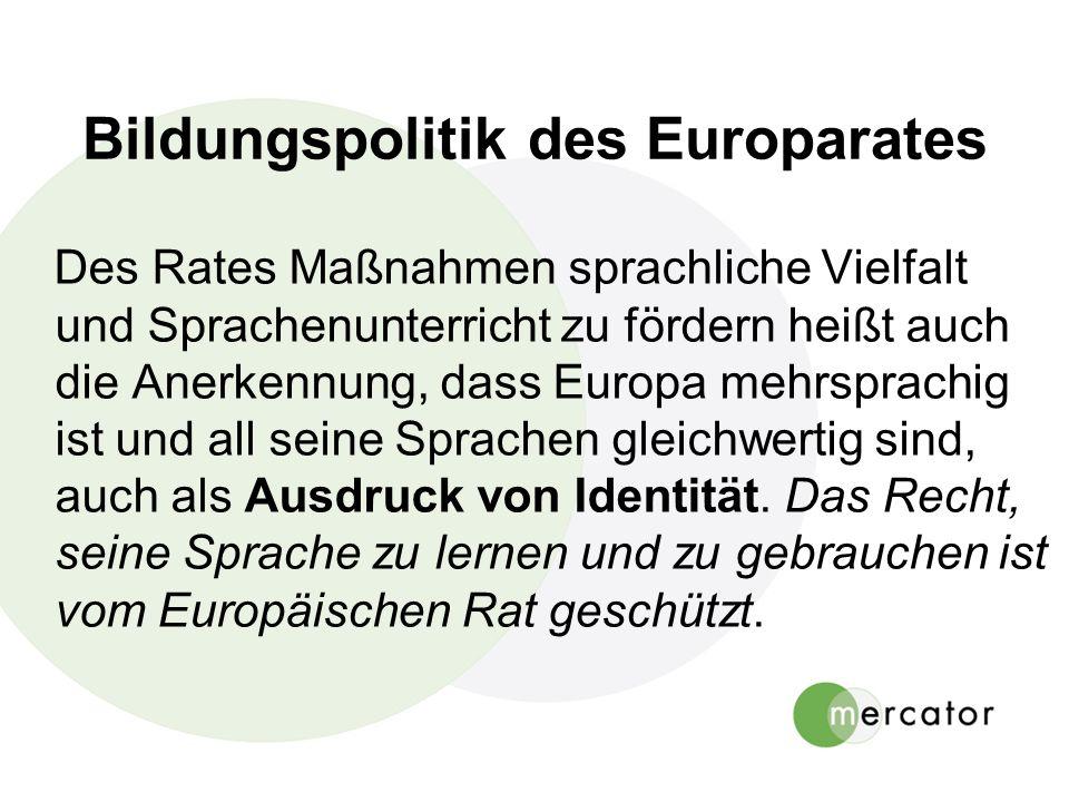 Bildungspolitik des Europarates Des Rates Maßnahmen sprachliche Vielfalt und Sprachenunterricht zu fördern heißt auch die Anerkennung, dass Europa meh