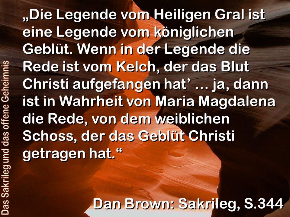 Die Legende vom Heiligen Gral ist eine Legende vom königlichen Geblüt.