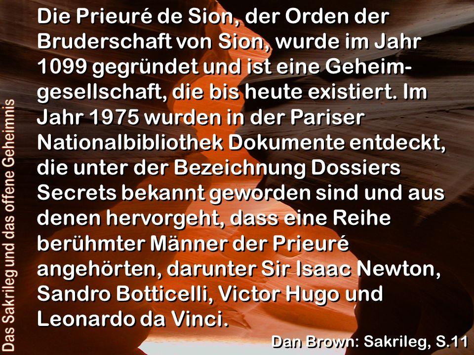 Die Prieuré de Sion, der Orden der Bruderschaft von Sion, wurde im Jahr 1099 gegründet und ist eine Geheim- gesellschaft, die bis heute existiert.