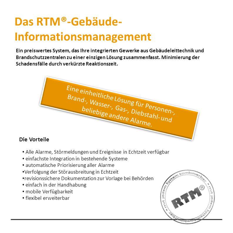 Das RTM®-Gebäude- Informationsmanagement Ein preiswertes System, das Ihre integrierten Gewerke aus Gebäudeleittechnik und Brandschutzzentralen zu eine