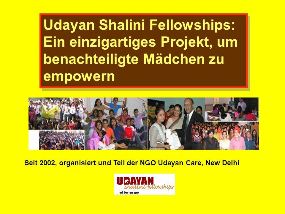 Udayan Shalini Fellowships: Ein einzigartiges Projekt, um benachteiligte Mädchen zu empowern Udayan Shalini Fellowships: Ein einzigartiges Projekt, um benachteiligte Mädchen zu empowern Seit 2002, organisiert und Teil der NGO Udayan Care, New Delhi