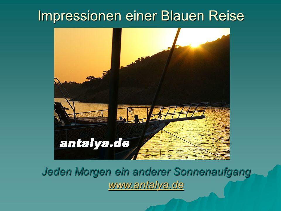 Impressionen einer Blauen Reise Jeden Morgen ein anderer Sonnenaufgang www.antalya.de